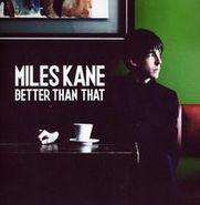 "Miles Kane, Better Than That (7"")"