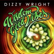 Dizzy Wright, Wisdom & Good Vibes (CD)