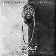 Trae Tha Truth, Tha Truth Part 3 (CD)