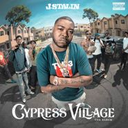 J. Stalin, Cypress Village (CD)