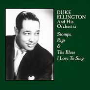 Duke Ellington & His Orchestra, Stomps, Rags & The Blues I Love To Sing (LP)