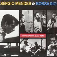 Sergio Mendes, Você Ainda Não Ouviu Nada! (LP)