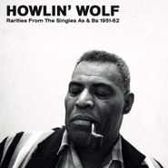Howlin' Wolf, Rarities From The Singles As & Bs 1951-62 (LP)