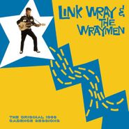 Link Wray & The Wraymen, The Original 1958 Cadence Sessions (LP)