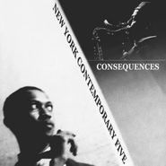 The New York Contemporary Five, Consequences (LP)