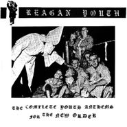 Reagan Youth, The Complete Youth Anthems For The New Order (CD)