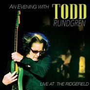 Todd Rundgren, An Evening With Todd Rundgren - Live At The Ridgefield (CD)