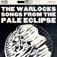 The Warlocks, Songs From The Pale Eclipse (LP)