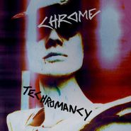 Chrome, Techromancy (CD)