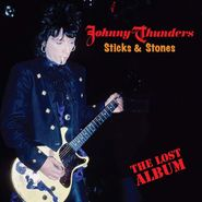Johnny Thunders, Sticks & Stones: The Lost Album [180 Gram Vinyl] (LP)