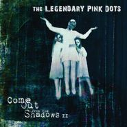The Legendary Pink Dots, Come Out From The Shadows II (CD)
