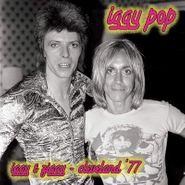 Iggy Pop, Iggy & Ziggy - Cleveland '77 (LP)