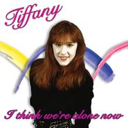 Tiffany, I Think We're Alone Now (LP)