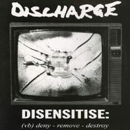Discharge, Disensitise: Deny-Remove-Destroy (LP)
