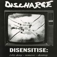 Discharge, Disensitise: Deny-Remove-Destroy (CD)