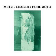 """METZ, Eraser / Pure Auto (7"""")"""