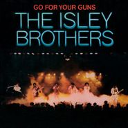 The Isley Brothers, Go For Your Guns [Expanded Edition] (CD)