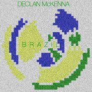 """Declan McKenna, Brazil / Basic (7"""")"""