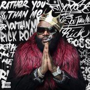Rick Ross, Rather You Than Me (CD)