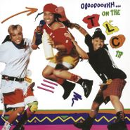 TLC, Ooooooohhh...On The TLC Tip (LP)