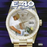 E-40, In A Major Way (LP)