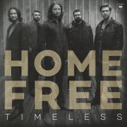 Home Free, Timeless (CD)