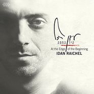Idan Raichel, At The Edge Of The Beginning (CD)