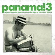 Various Artists, Panama! 3: Calypso Panameño, Guajira Jazz & Cumbia Típica On The Isthmus 1960-1975 (LP)