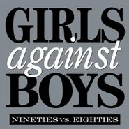 Girls Against Boys, Nineties vs. Eighties (LP)