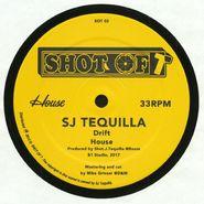 """SJ Tequilla, Drift / House (12"""")"""