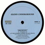 "Glenn Underground, Archives (12"")"