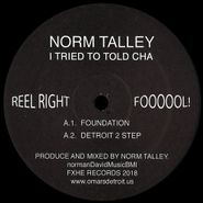 """Norm Talley, I Tried To Told Cha (12"""")"""