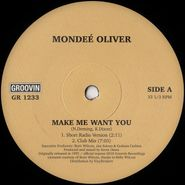 "Mondeé Oliver, Make Me Want You (12"")"
