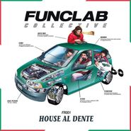 "Funclab Collective, House Al Dente EP (12"")"
