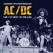 AC/DC, Can I Sit Next To You Girl: Legendary 1974 Radio Broadcast (CD)