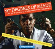 Various Artists, 90° Degrees Of Shade - Hot Jump-Up Island Sounds From The Caribbean (CD)
