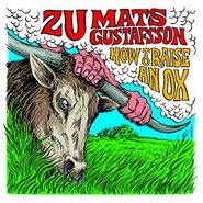 Zu, How To Raise An Ox (LP)
