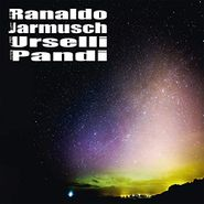 Lee Ranaldo, Ranaldo / Jarmusch / Urselli / Pándi (CD)