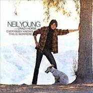 Neil Young, Everybody Knows This Is Nowhere [Remastered] (CD)
