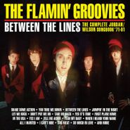 The Flamin' Groovies, Between The Lines: The Complete Jordan/Wilson Songbook '71-81 (CD)