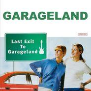 Garageland, Last Exit To Garageland (LP)