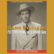 Hank Williams, Pictures From Life's Other Side: The Man & His Music In Rare Recordings & Photos [Box Set] (CD)