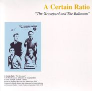 A Certain Ratio, The Graveyard And The Ballroom [UK Issue] (LP)