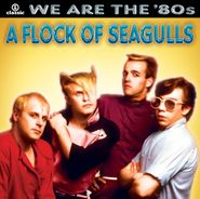 A Flock Of Seagulls, We Are The '80s (CD)