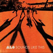 ALO, Sounds Like This (LP)