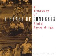 Various Artists, A Treasury of Library of Congress Field Recordings (CD)