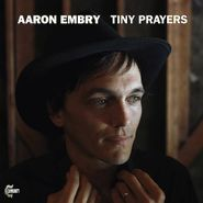 Aaron Embry, Tiny Prayers (LP)