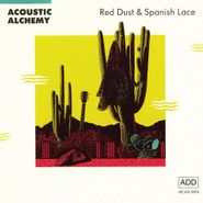 Acoustic Alchemy, Red Dust & Spanish Lace (CD)