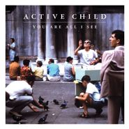Active Child, You Are All I See (LP)