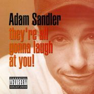 Adam Sandler, They're All Gonna Laugh At You! (CD)